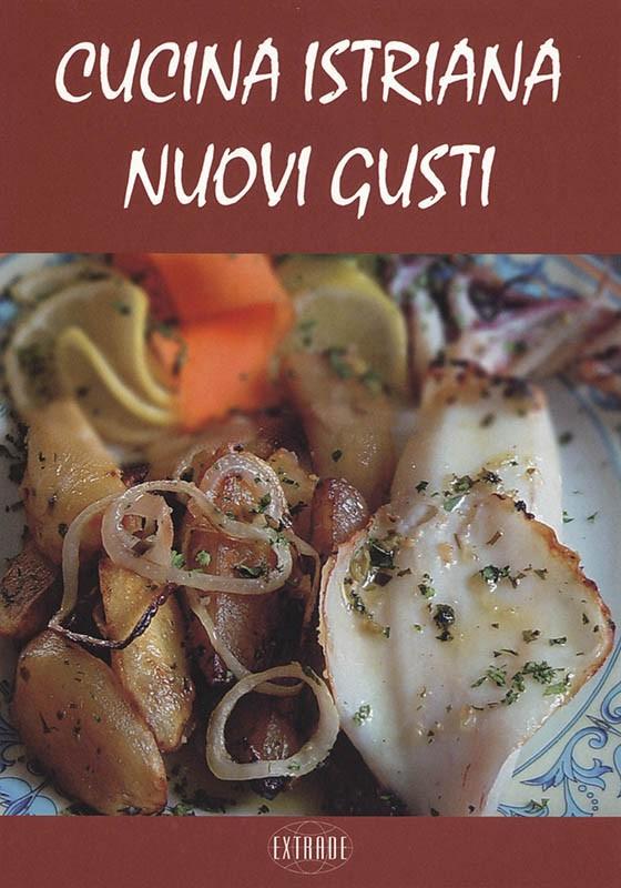 Novi okusi istarske kuhinje - Talijanski jezik