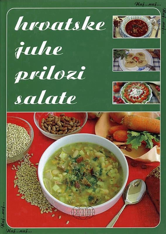 Naj...naj... Hrvatske juhe, prilozi, salate