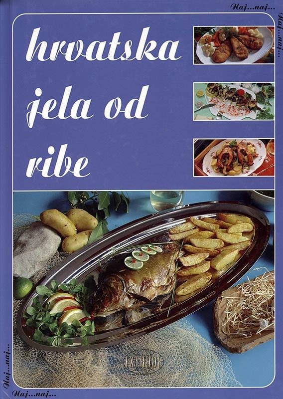 Naj...naj... Hrvatska jela od ribe